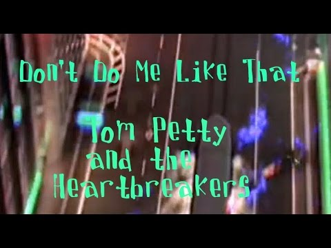 Don't Do Me Like That By Tom Petty and the Heartbreakers Lyrics  Below