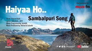 Haiyaa Ho    Sambalpuri Song    Muze AVL