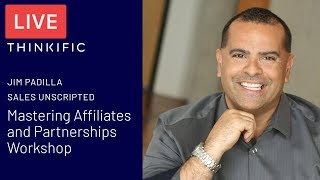 Jim Padilla of Sales Unscripted talking about Mastering Affiliates & Partnerships - Thinkific LI