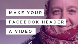 Make your Facebook header a video #bertaTips #34