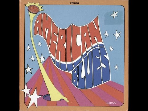 American Blues - Is Here (Full Album) (1967) (Psychedelic Rock , Blues Rock)