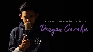 Arsy Widianto & Brisia Jodie - Dengan Caraku (Cover By M. Adhytia Navis )