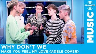 "Why Don't We - ""Make You Feel My Love"" (Adele Cover 