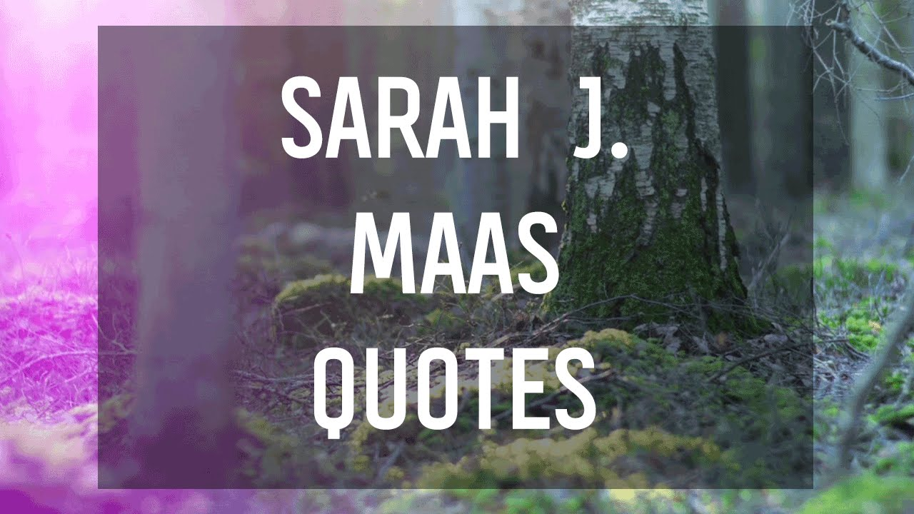 Fantasy quotes from sarah j maas youtube voltagebd Image collections