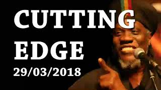 MUTABARUKA CUTTING EDGE 29/03/2018