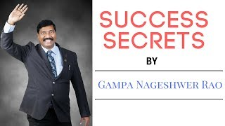Success secrets by Gampa Nageshwer Rao at IMPACT 2016