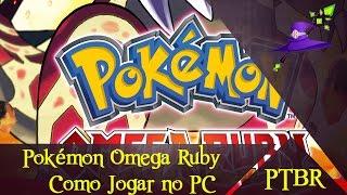 Pokémon Omega Ruby - Como jogar no PC - [PT-BR]