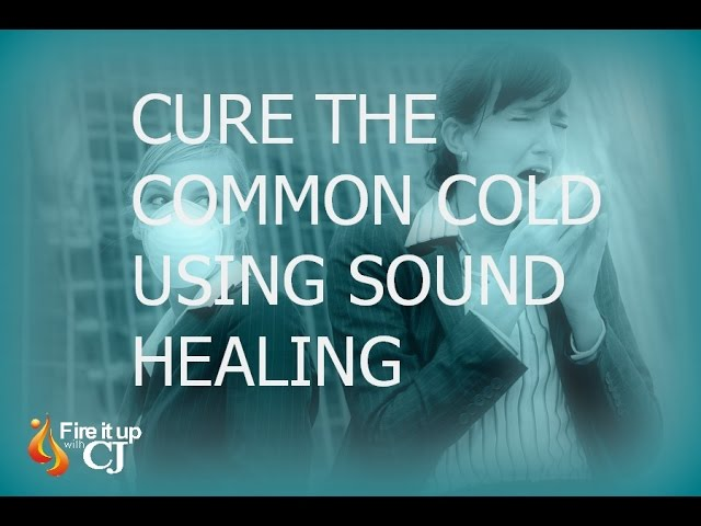 Cure the Common Cold with Sound Healing - YouTube
