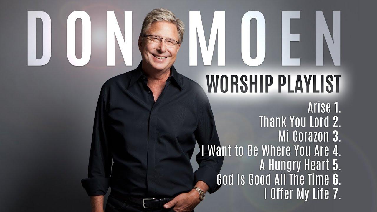 Don Moen Praise and Worship Gospel Songs