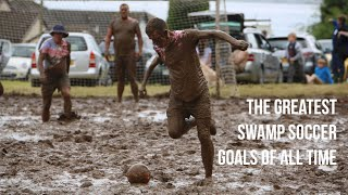 The Greatest Swamp Soccer goals of all time