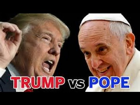 Breaking - Donald Trump responds to Pope Francis remark Donald Trump not a Christian FEB 2016