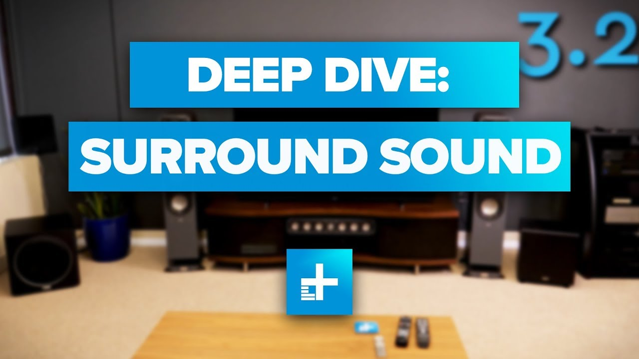 Home Theater Deep Dive: Surround Sound - YouTube