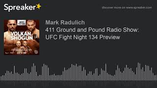 411 Ground and Pound Radio Show: UFC Fight Night 134 Preview