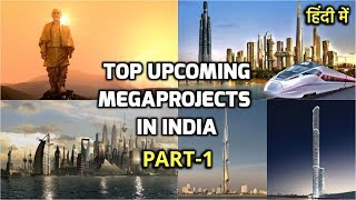 Top upcoming mega projects in india 2020 | Part1 | construction & infrastructure mega projects