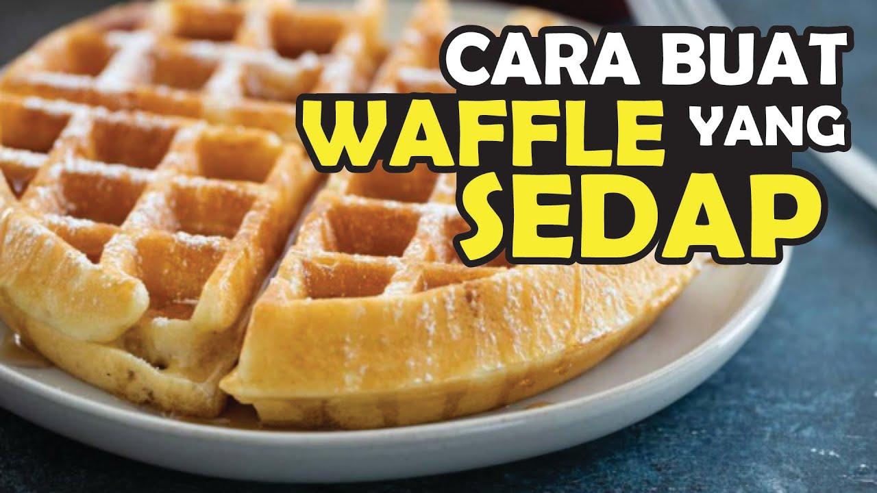 Resepi Waffle Yang Sedap Macam Kat Kedai Saji My