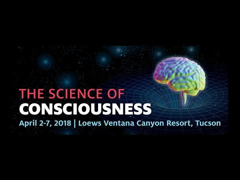 The Science of Consciousness (TSC) Tucson 2018