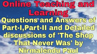 Questions,answers Of P-i And P-iiof 'the Shop That Never Was'with Detailed Discussions By N.paul