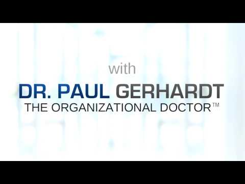 "Introduction to Dr. Paul Gerhardt, ""The Organizational Doctor""TM"