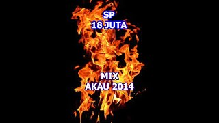 Download Lagu SP 18 JUTA MADE SU WALET MIX AKAU 2014 mp3