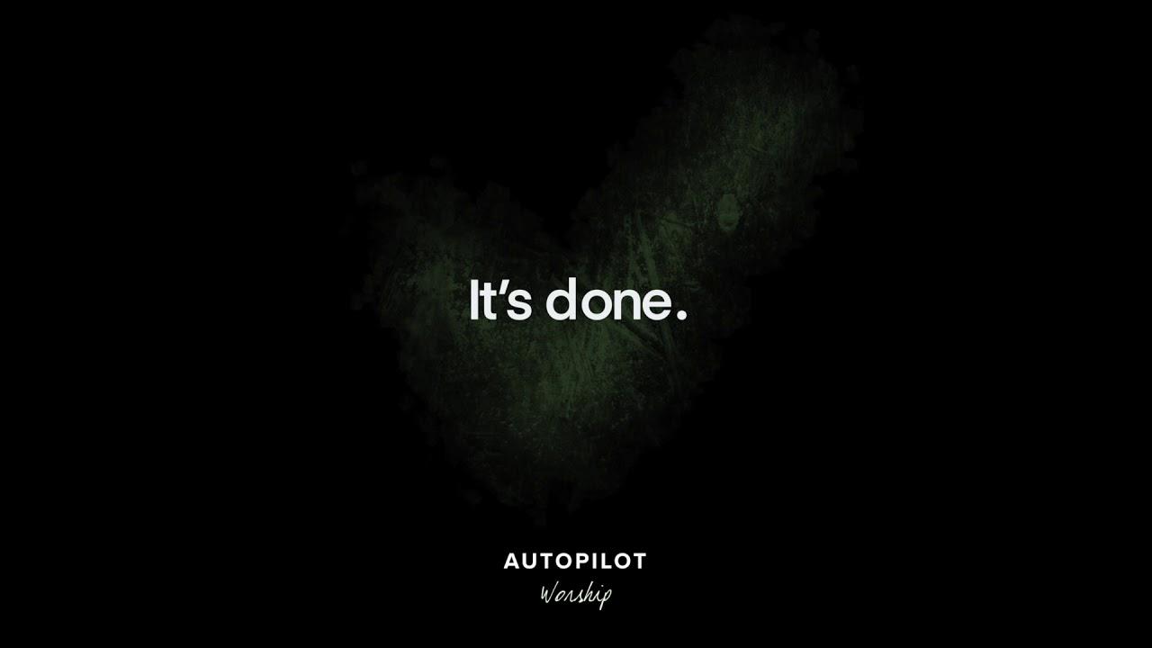 It's done | Official Audio | Autopilot Worship