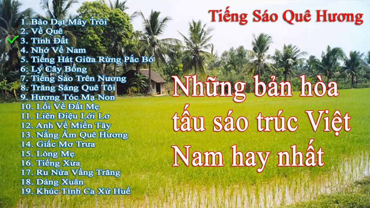 19 BẢN HÒA TẤU SÁO TRÚC VIỆT NAM HAY NHẤT | Tiếng sáo quê hương
