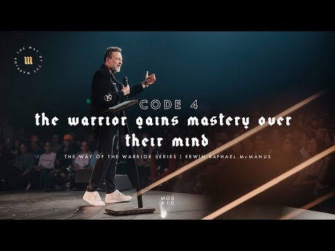 The Warrior Gains Mastery Over Their Mind | The Way of the Warrior | Mosaic - Erwin McManus