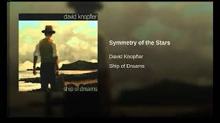 Watch David Knopfler Symmetry Of The Stars video