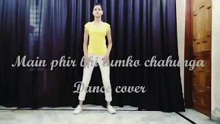 Mai phir bhi tumko chahunga Dance Choreography Video!