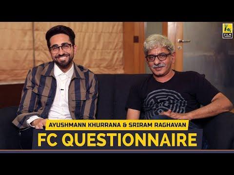 FC Questionaire | Ayushmann Khurrana | Sriram Raghavan | Andha Dhun
