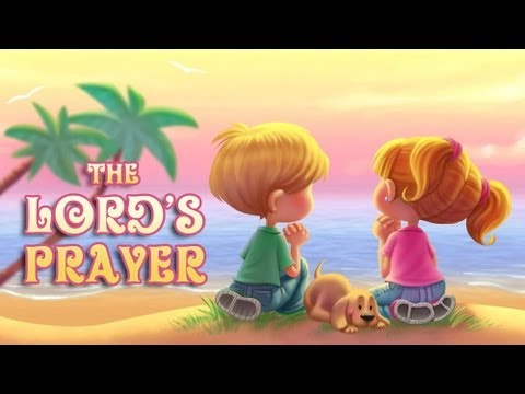 The Lord's Prayer for Children - Our Father