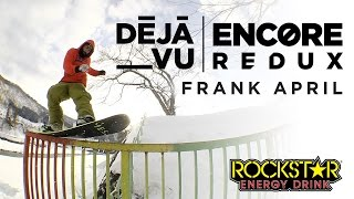 Deja Vu Encore Redux - Frank April