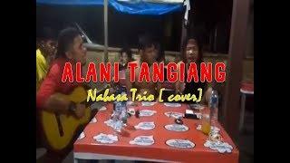 ALANI TANGIANG - Nabasa Trio [cover] di Lapo