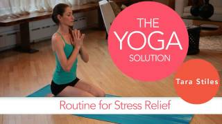Routine for Stress Relief | The Yoga Solution With Tara Stiles