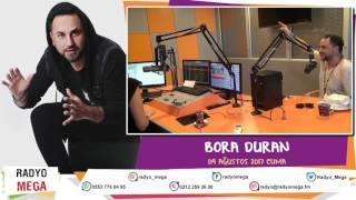 Radyo Mega 03 Ağustos 2017 Bora Duran Yayını!