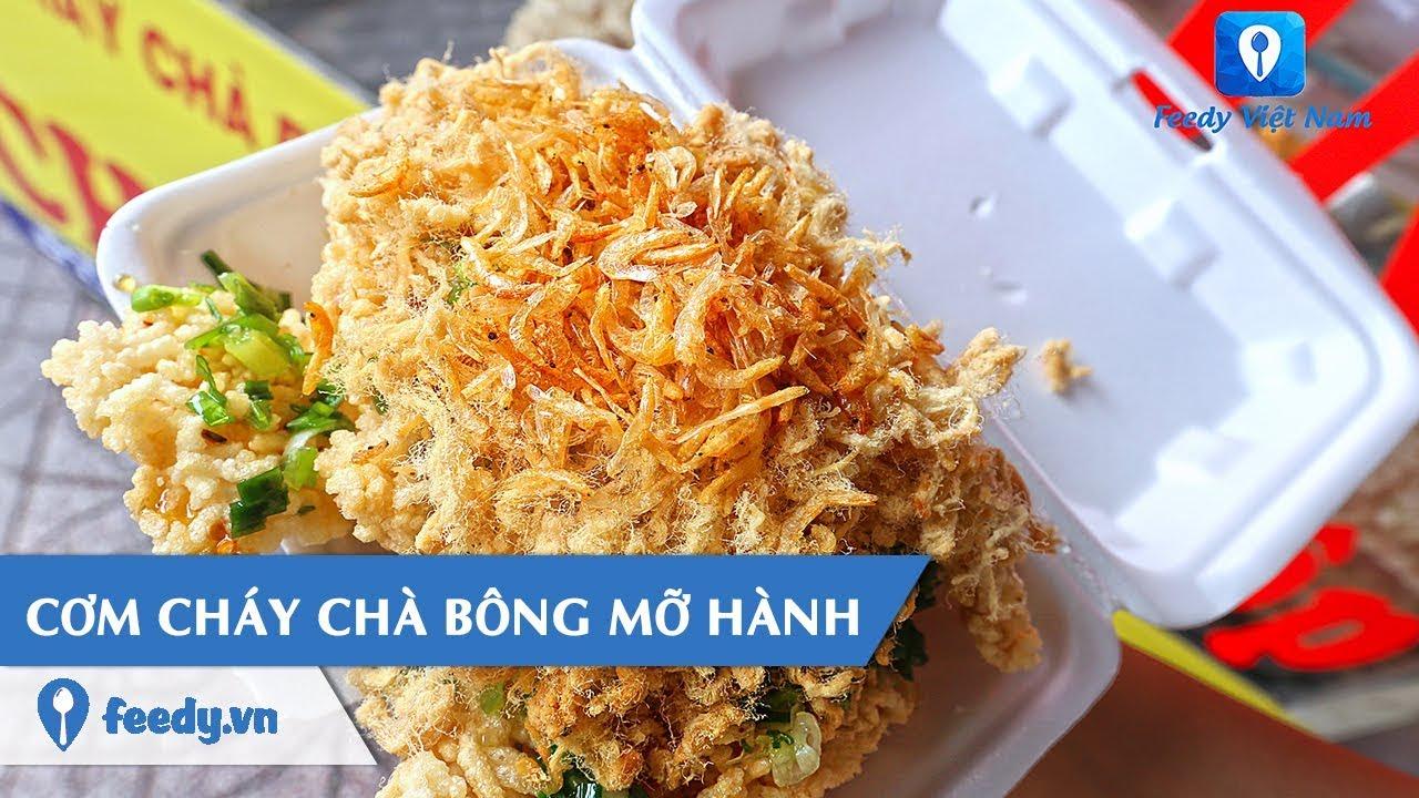 [Review] Ăn là nghiện món CƠM CHÁY CHÀ BÔNG MỠ HÀNH trên đường Cách Mạng Tháng 8, Sài Gòn | Feedy TV