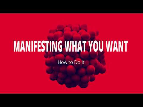 Manifest What You Want In Life | How to Get EXACTLY what You Want | Part 1