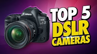 Top 5 Best DSLR Cameras of [2019]