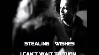 I Can't Wait To Turn You On Again (Original) STEALING WISHES