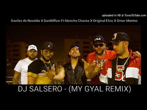 Daviles de Novelda X DaniMflow Ft Moncho Chavea X Original Elias X Omar Montes(MI GYAL REMIX) DJ SaL