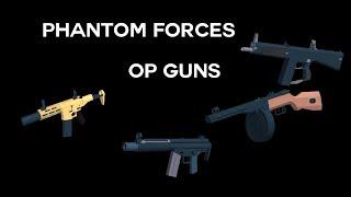 Roblox Phantom Forces Top 5 Op/strong Guns