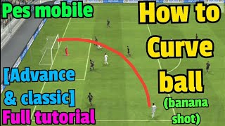How to curve ball in Pes Mobile - banana shot [advance/classic]
