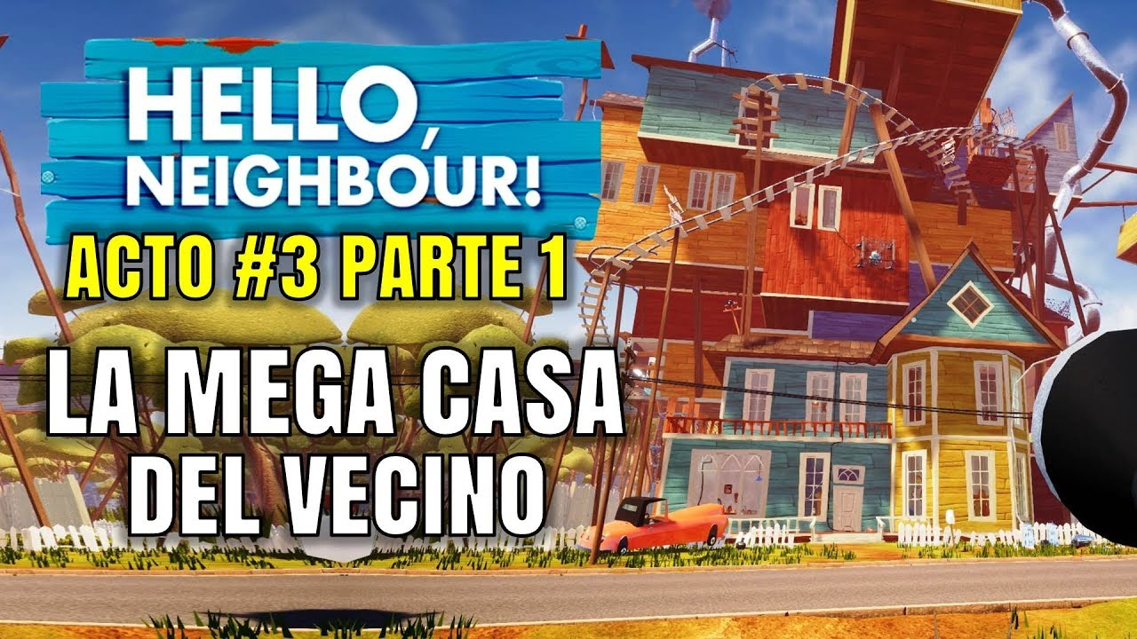 Hello neighbor versi n final la mega casa el vecino for Casa moderna rey zerch