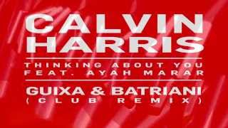Calvin Harris - Thinking About You (Guixa & Batriani Club Remix)