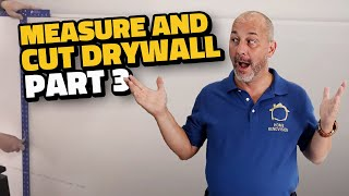 Complete Drywall Installation Guide Part 3 Measuring And Cutting Techniques
