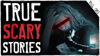CYBER STALKED FOR 2 YEARS | 6 True Scary Horror Stories From Reddit (Vol. 51)