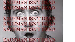 Kaufman Isn't Dead (Yet)