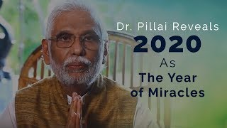 Dr. Pillai Reveals 2020 As The Year of Miracles