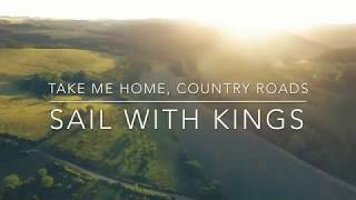 John Denver Take Me Home, Country Roads - Cover by Sail With Kings.mp3