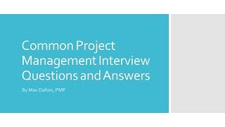 Common Project Management Interview Questions and Answers