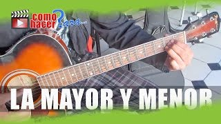 Acordes de Guitarra - La Mayor y La Menor